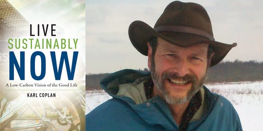 """Karl Coplan - """"Live Sustainably Now"""""""