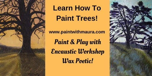 "Paint & Play ""Trees"" Encaustic Workshop!"