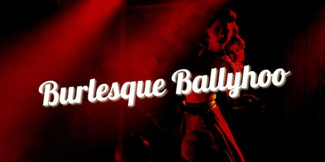BURLESQUE BALLYHOO 12/20 at The White Rabbit Cabaret  tickets