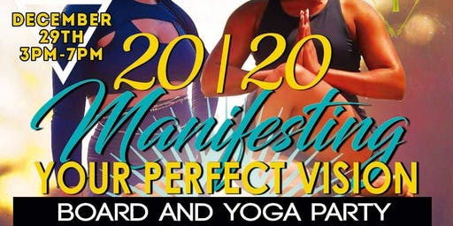 2020 Manifesting Your Perfect Vision... Board & Yoga Party