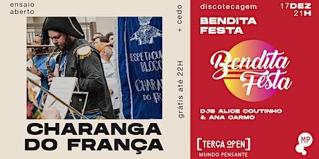 17/12 - TERÇA OPEN | ENSAIO ABERTO CHARANGA DO FRANÇA + BENDITA FESTA ingressos