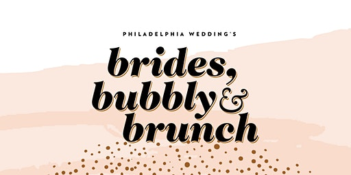Philadelphia Wedding's Brides, Bubbly & Brunch 2020