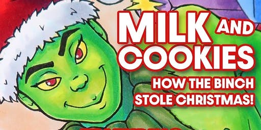 Milk and Cookies Presents: How the Binch Stole Christmas