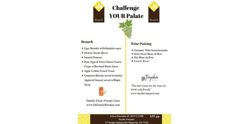 Challenge Your Palate-Sunday Brunch (12-29-2019 starts at 12:00 PM)
