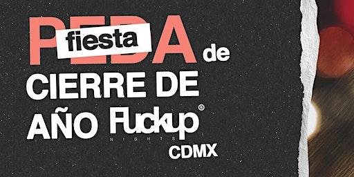 Fiesta (peda) de cierre de año Fuckup Nights CDMX