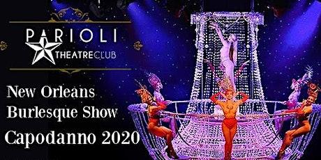 Capodanno Parioli Theatre New Orleans Burlesque Show 2020 - 0698875854 biglietti