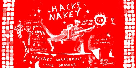 Hacknakey. London Warehouse Life Drawing and Live Music *Christmas Special* tickets