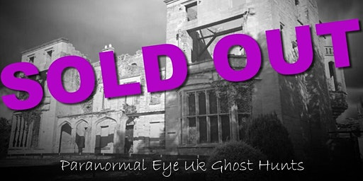 SOLD OUT Guys Cliffe Warwick Ghost Hunt Paranormal Eye UK