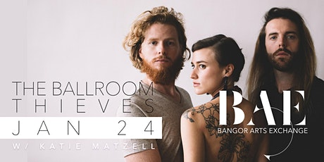 The Ballroom Thieves w/ Katie Matzell (acoustic trio) at BAE tickets