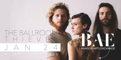 The Ballroom Thieves w/ Katie Matzell (acoustic trio) at BAE