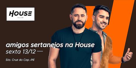 Amigos Sertanejos - House Club ingressos