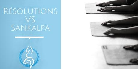 ATELIER - Résolutions VS Sankalpa (Longueuil) billets