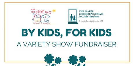 By Kids, For Kids: A Variety Show Fundraiser for The Children's Place tickets