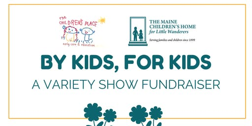 By Kids, For Kids: A Variety Show Fundraiser for The Children's Place