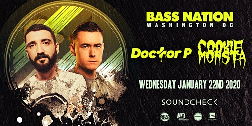 Bass Nation Presents: Cookie Monsta and Doctor P