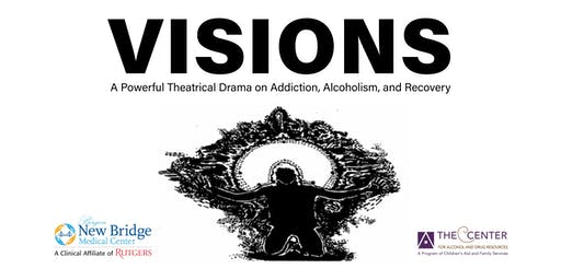 VISIONS: A Powerful Theatrical Drama on Addiction, Alcoholism, and Recovery