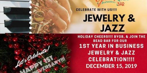 Jewelry & Jazz 1 Year Anniversary Celebration