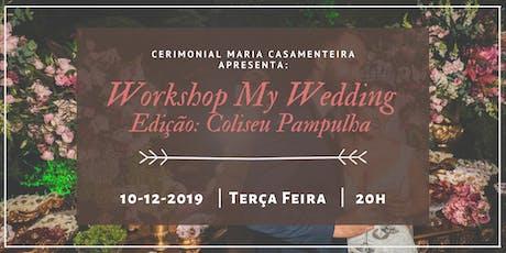 Maria Casamenteira Apresenta: My Wedding - Coliseu Pampulha ingressos