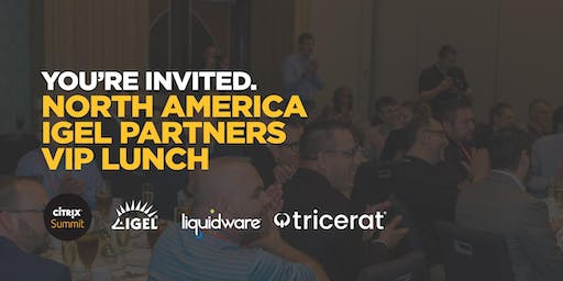 IGEL NA Partners VIP Lunch at Citrix Summit 2020