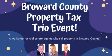 Broward  County  Property  Tax  Trio  Event!! tickets