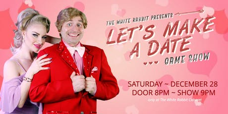 Let's Make A Date Gameshow at The White Rabbit Cabaret  tickets