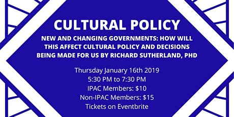 New and Changing Governments:How will this affect Cultural Policy? tickets