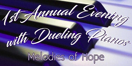 1st Annual Evening with Dueling Pianos: Melodies of Hope tickets