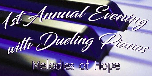 1st Annual Evening with Dueling Pianos: Melodies of Hope