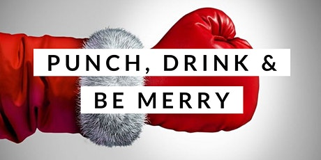 2nd Annual Punch, Drink & Be Merry tickets