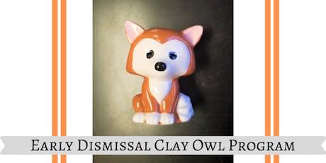 Early Dismissal Clay Owl Program tickets