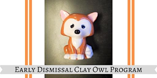 Early Dismissal Clay Owl Program