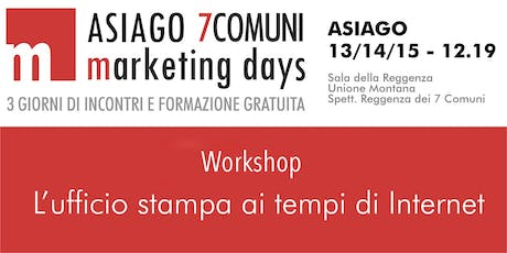 L'ufficio stampa ai tempi di internet - Asiago7C  marketing days biglietti