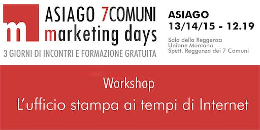 L'ufficio stampa ai tempi di internet - Asiago7C  marketing days