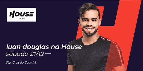 Luan Douglas - House Club ingressos