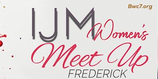 IJM Women's Meet Up - Frederick