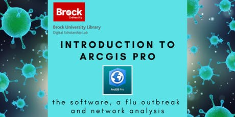 Intro. to ArcGIS Pro: the software, a flu outbreak and network analysis tickets