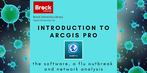 Intro. to ArcGIS Pro: the software, a flu outbreak and network analysis