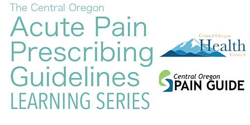 The Central Oregon Acute Pain Prescribing Guidelines Learning Series