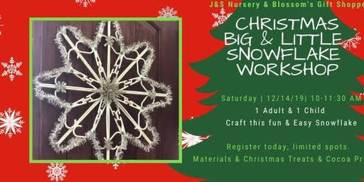 Big & Little Snowflake Workshop