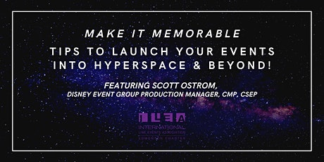 Make It Memorable - Tips to Launch Your Events into Hyperspace & Beyond! tickets