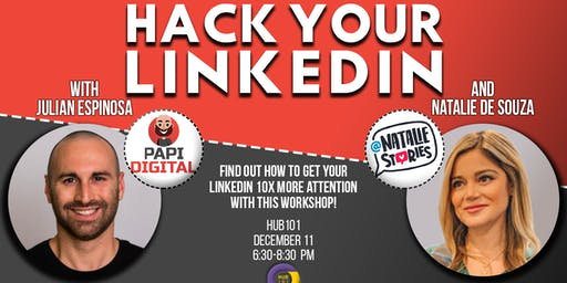 Hack Your LinkedIn Profile with Natalie De Souza Ferreyra & Julian Espinosa