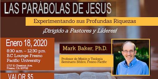 Las Parábolas De Jesus con Dr. Mark Baker
