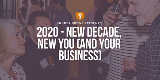 Bunker Brews Madison: 2020 - New Decade, New You (And Your Business)