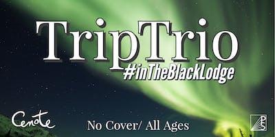 TripTrio in The Black Lodge
