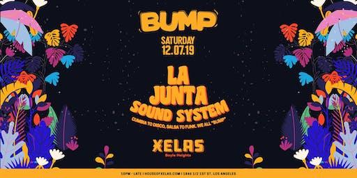 XELAS presents BUMP Saturday w/ La Junta Sound System