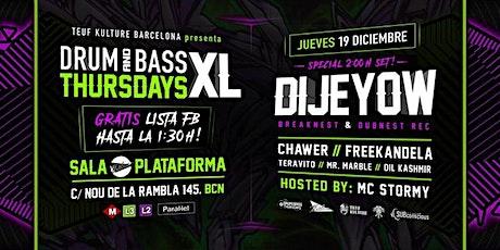Drum & Bass Thursdays XL Presents: Dijeyow entradas