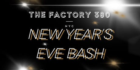 The Factory 380 New Year's Eve Bash tickets
