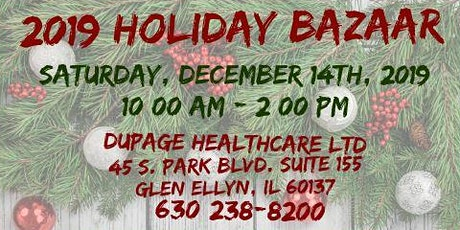 Dupage Healthcare Ltd  2019 Holiday Bazaar! tickets