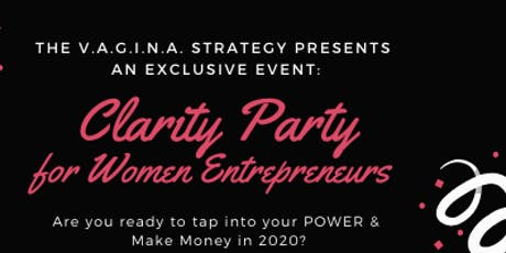 Clarity Party: For Women Entrepreneurs tickets