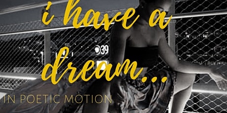 I Have a Dream...In Poetic Motion tickets